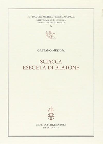 Sciacca esegeta di platone - Messina Gaetano