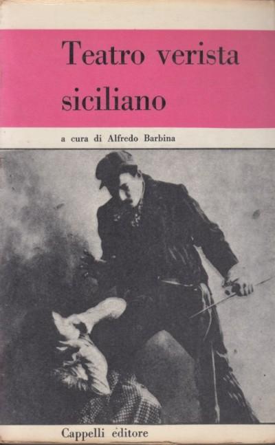 Teatro verista siciliano - Barbina Alfredo (a Cura Di)