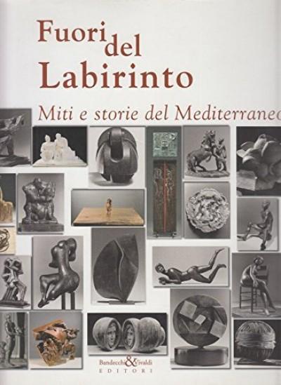 Fuori dal labirinto. miti e storie del mediterraneo - Bartozzi Massimo (a Cura Di)