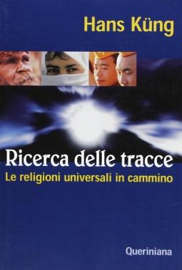 Ricerca delle tracce. Le religioni universali in cammino