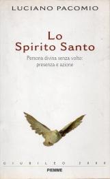 Lo Spirito Santo. Persona divina senza volto: presenza e azione