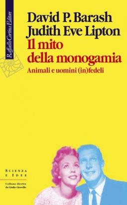Il mito della monogamia. Animali e uomini (in)fedeli