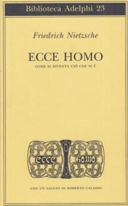 Ecce homo. Come si diventa ci? che si ?