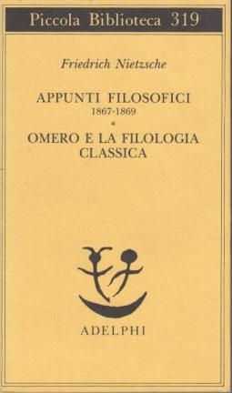 Appunti filosofici 1867-1869. Omero e la filologia classica