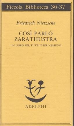 Cos? parlo' Zarathustra. Un libro per tutti e per nessuno