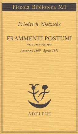Frammenti postumi. Volume primo. Autunno 1869 - Aprile 1871