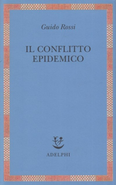 Il conflitto epidemico - Rossi Guido