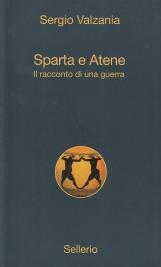Sparta e Atene. Il racconto di una guerra