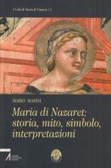 Maria di Nazaret storia mito simbolo interpretazioni