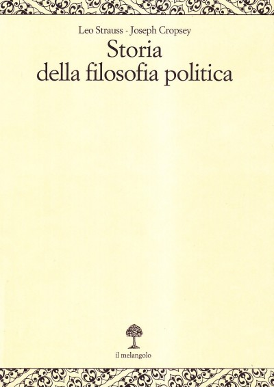 Storia della filosofia politica. 3 - Strauss Leo - Cropsey Joseph