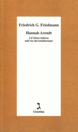 Hannah Arendt Un'ebrea tedesca nell'era del totalitarismo