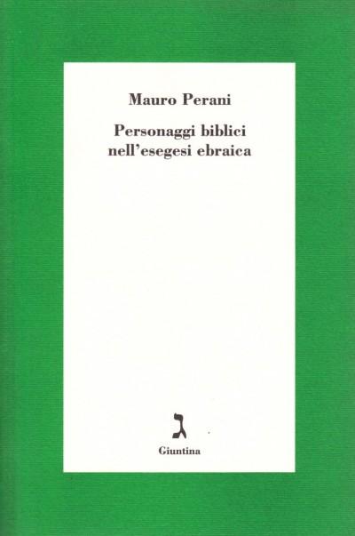 Personaggi biblici nell'esegesi ebraica - Perani Mauro