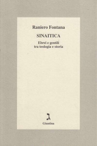 Sinaitica. ebrei e gentili tra teologia e storia - Fontana Raniero
