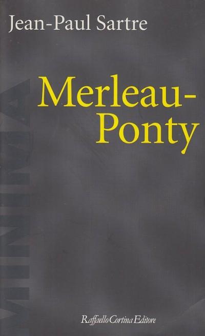 Merleau-ponty - Sartre Jean-paul