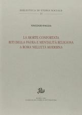 La morte confortata Riti della paura e mentalita' religiosa a Roma nell'eta' moderna