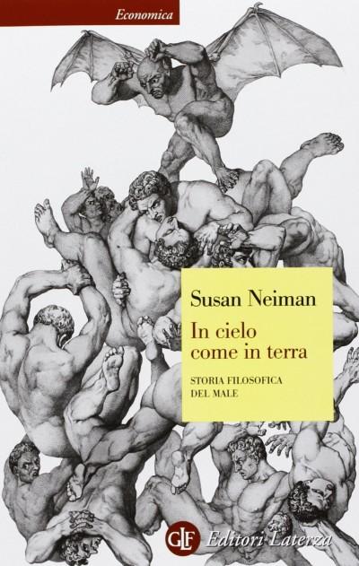 In cielo come in terra. storia filosofica del male - Neiman Susan