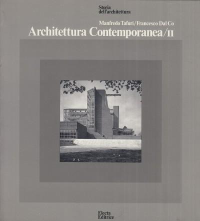 Architettura contemporanea / ii - Tafuri Manfredo - Dal Co Francesco