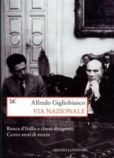 Via Nazionale. Banca d'Italia e classe dirigente. Cento anni di storia