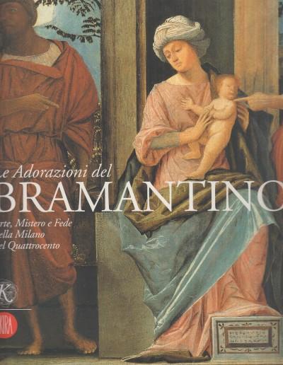 Le adorazioni del bramantino. catalogo della mostra (milano, 6 dicembre 2005-8 febbraio 2006). ediz. illustrata - Morale Giovanni (a Cura Di)