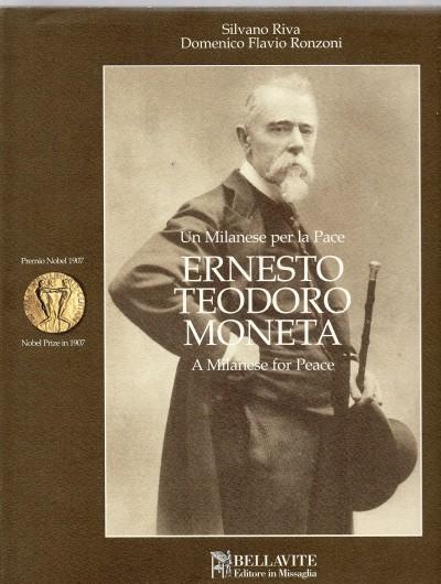 Ernesto teodoro moneta un milanese per la pace a milanese for peace - Riva Silvano - Ronzoni Domenico Flavio