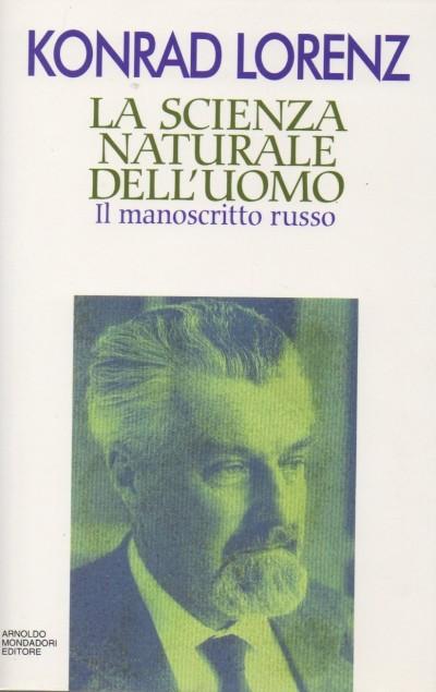 La scienza naturale dell'uomo. il manoscritto russo - Lorenzo Konrad