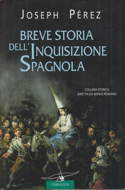 Breve storia dell'inquisizione spagnola - Perez Joseph