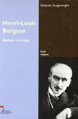 Henri-Louis Bergson. Anima e corpo