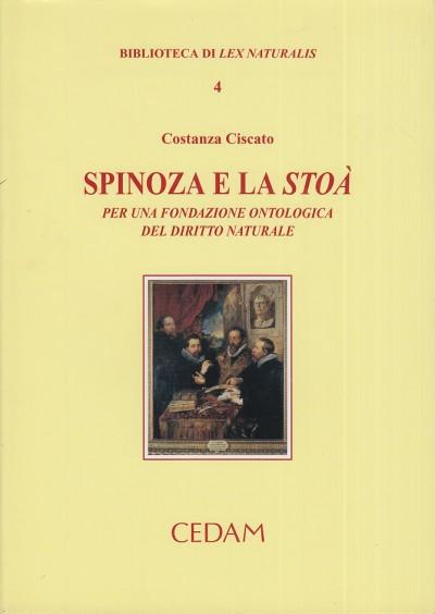 Spinoza e la sto?. per una fondazione ontologica del diritto natuale - Ciscato Costanza