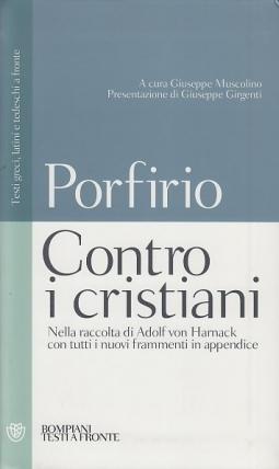 Contro i cristiani. Testo latino, greco e tedesco a fronte.