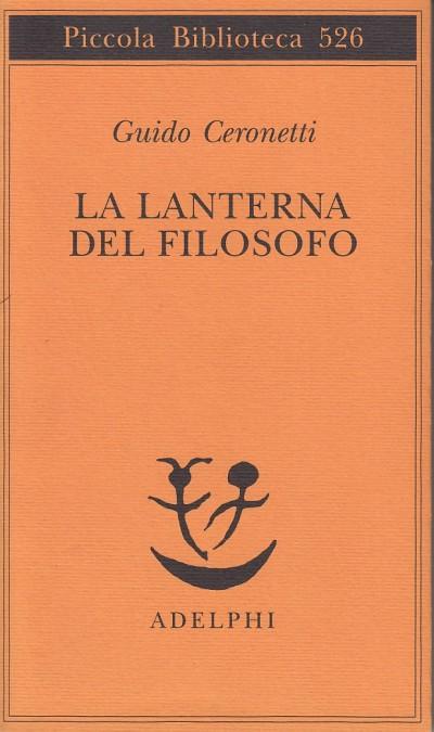 La lanterna del filosofo - Ceronetti Guido