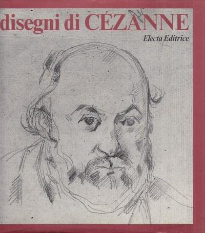Disegni di cezanne - Ponente Nello (a Cura Di)