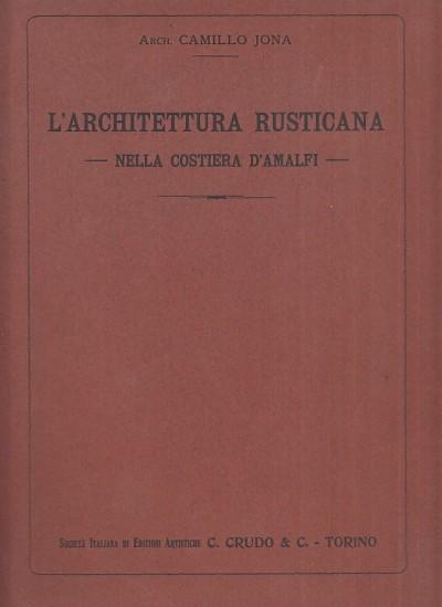 L'architettura rusticana nella costiera d'amalfi - Jona Camillo