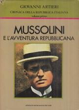 Mussolini e l'avventura repubblicana. Cronaca della repubblica italiana volume primo
