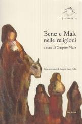 Bene e male nelle religioni. Atti del Convegno (Roma, 25-26 ottobre 2013)