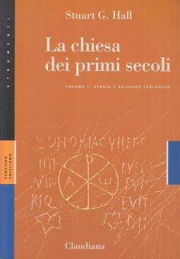 La Chiesa dei primi secoli. 1: Storia e svilluppo teologico