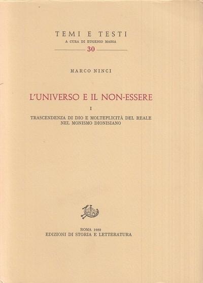 L'universo e il non essere. trascendenza di dio e molteplicità del reale nel monismo dionisiano - Ninci Marco