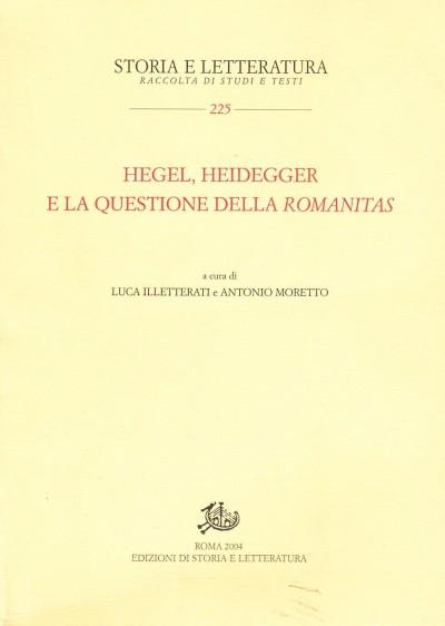 Hegel, heidegger e la questione della romanitas - Illetterati Luca - Moretto Antonio (a Cura Di)