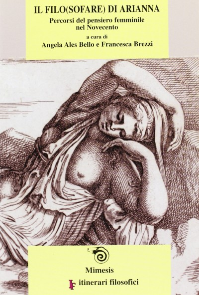 Il filo(sofare) di arianna. percorsi del pensiero femminile del novecento - Ales Bello Angela Brezzi Francesca (a Cura Di)