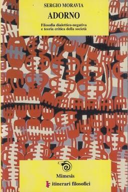 Adorno. Filosofia dialettico-negativa e teoria critica della societ?