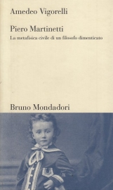 Piero Martinetti. La metafisica civile di un filosofo dimenticato
