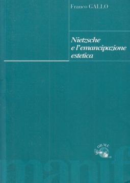 Nietzsche e l'emancipazione estetica