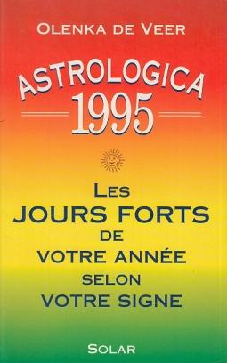 Astrologica 1995: Les jours forts de votre ann?e selon votre signe