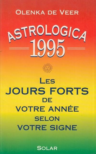 Astrologica 1995: les jours forts de votre ann?e selon votre signe - De Veer Olenka