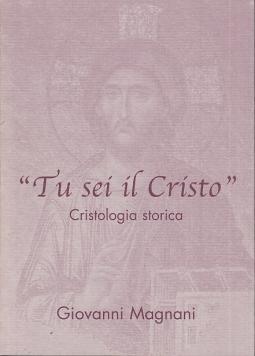 Tu sei il Cristo. Cristologia storica