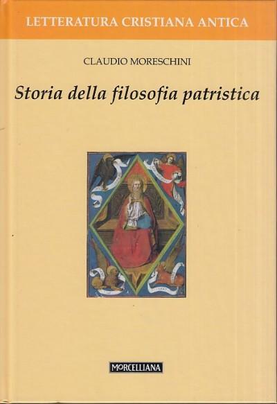 Storia della filosofia patristica - Moreschini Claudio