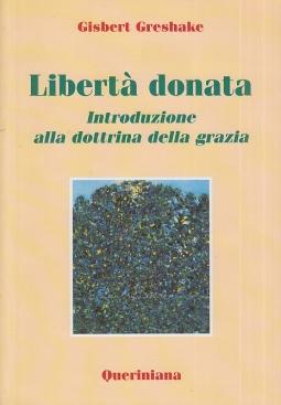 Libert? donata. Introduzione alla dottrina della grazia