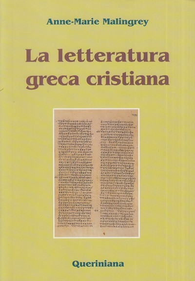La letteratura greca cristiana - Malingrey Anne-marie