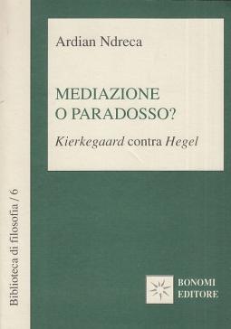 Mediazione o paradosso? Kierkegaard contra Hegel
