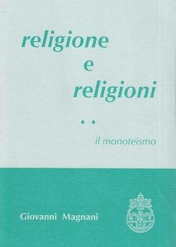 Religione e religioni II Il monoteismo