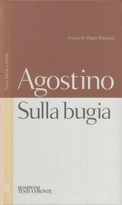 Sulla bugia. testo latino a fronte - Agostino